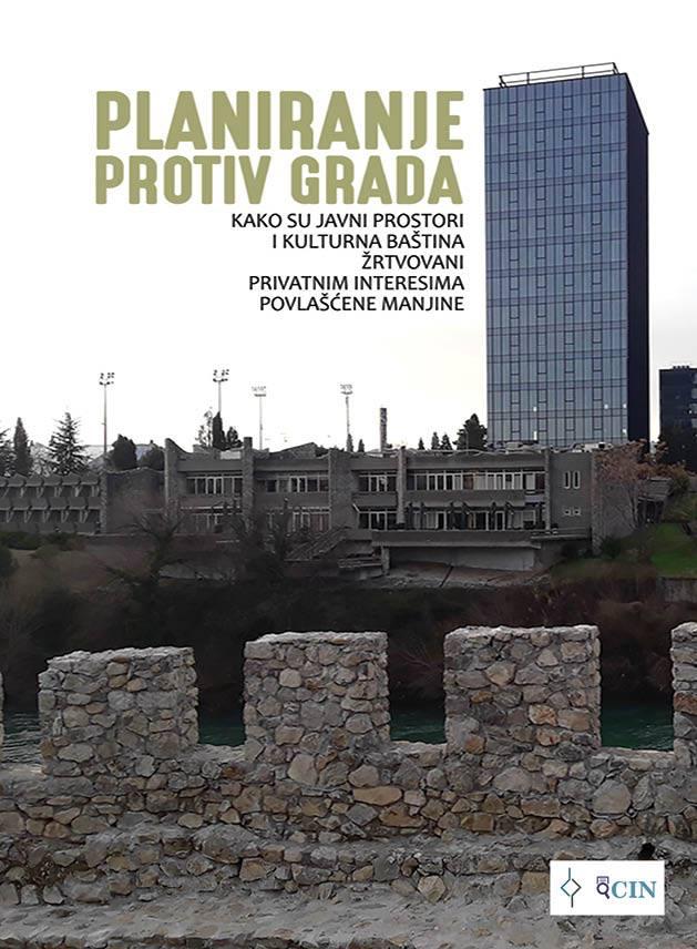 Planiranje protiv grada: Kako su javni prostori i kulturna baština žrtvovani privatnim interesima povlašćene manjine